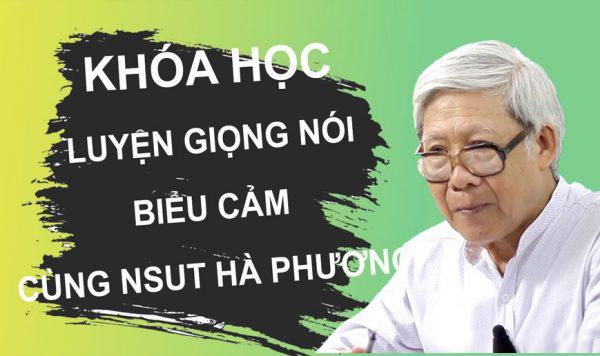 GIÁ RẺ - Khóa học Luyện giọng nói biểu cảm cùng NSƯT Hà Phương